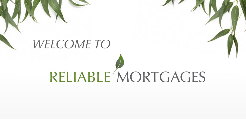 Welcome to Reliable Mortgages
